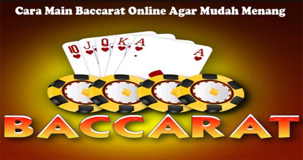 Cara Main Baccarat Online Agar Mudah Menang