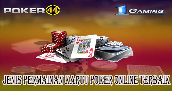 Jenis Permainan Kartu Poker Online Terbaik