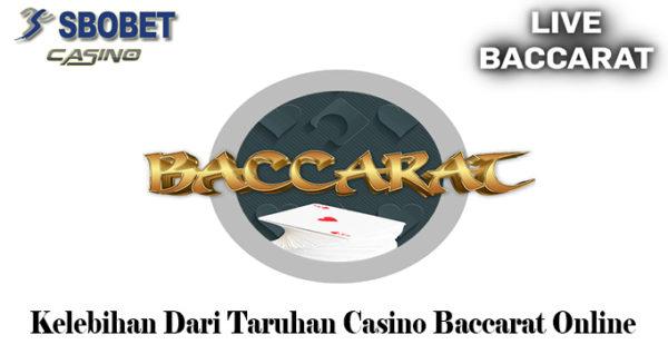 Kelebihan Dari Taruhan Casino Baccarat Online
