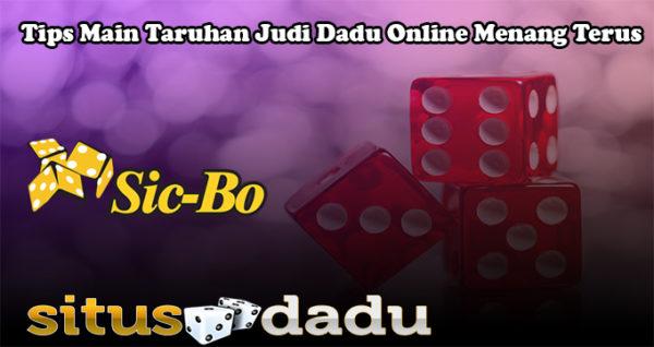 Tips Main Taruhan Judi Dadu Online Menang Terus