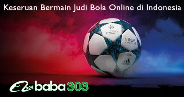 Keseruan Bermain Judi Bola Online di Indonesia