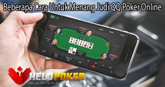 Beberapa Cara Untuk Menang Judi QQ Poker Online